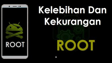 Gambar Arti Root Android Serta Kelebihan dan Kekurangannya 6
