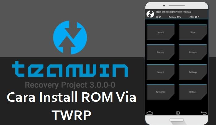 Cara Menggunakan TWRP Untuk Install Custom ROM