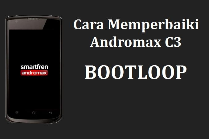 Cara Mengatasi Andromax C3 Yang Error Atau Bootloop