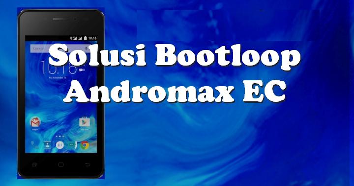 Solusi Bootloop / Stuck Di Logo Smartfren Andromax EC C46B2H