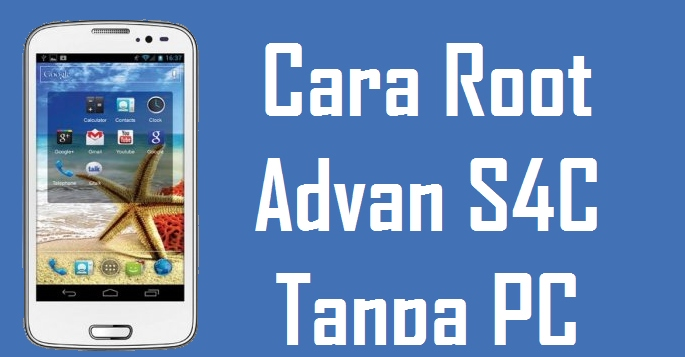 Cara Root Advan Vandroid S4C Tanpa PC 1