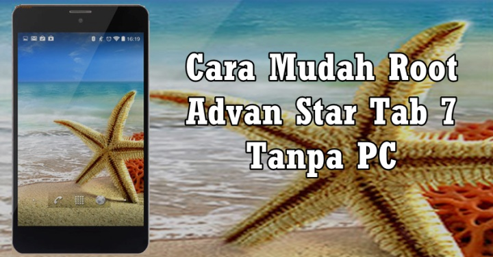 Cara Root Advan Star Tab 7 Tanpa PC