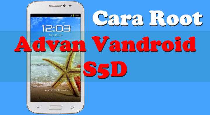 Cara Root HP Advan Vandroid S5D