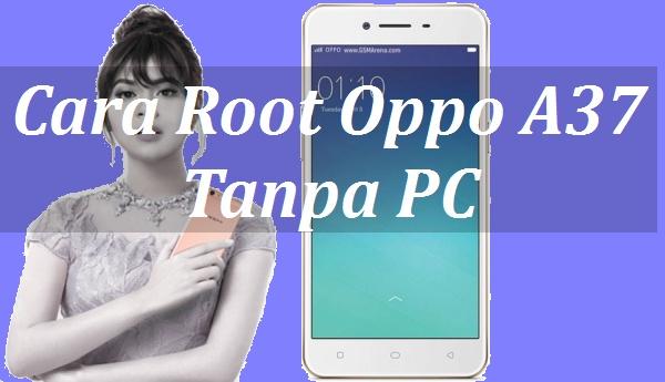 Cara Membuka Akses Root Di Smartphone Oppo A37F