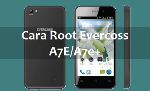 Cara Root Evercoss A7E/A7E+ Tanpa PC 1