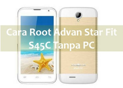 Cara Root Advan Star Fit S45C Tanpa PC 1
