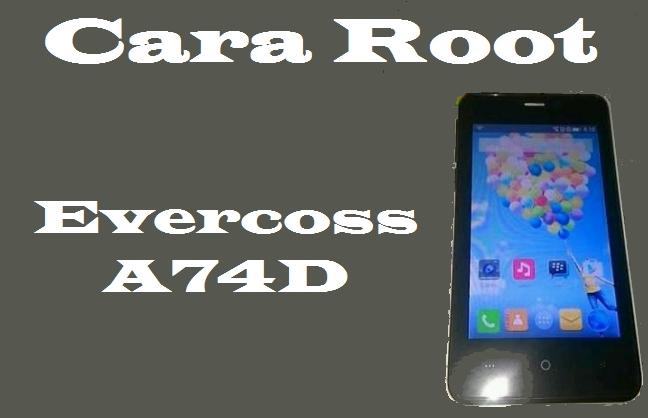 Cara Root Evercoss A74D 1