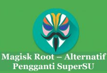 Magisk Root Tool Alternatif Terbaik Pengganti SuperSU 8