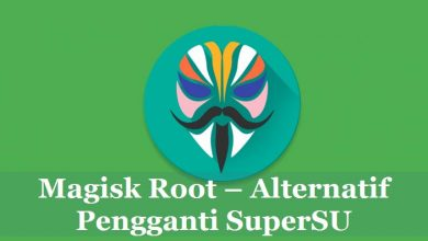 Magisk Root Tool Alternatif Terbaik Pengganti SuperSU 5