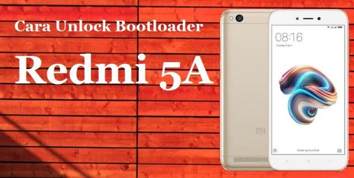 Cara UBL / Unlock Bootloader Redmi 5A