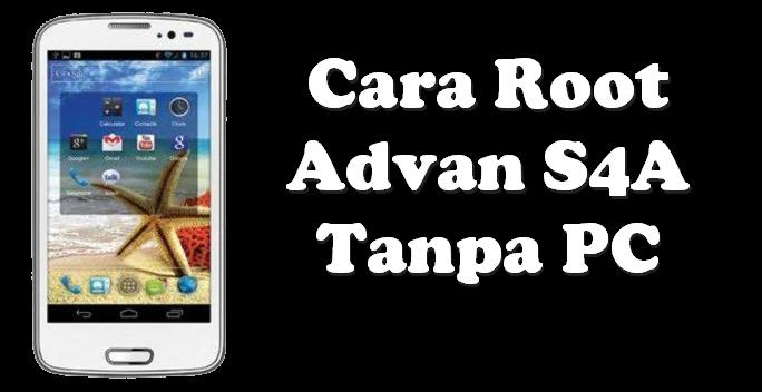 Cara Root Advan S4A Tanpa PC