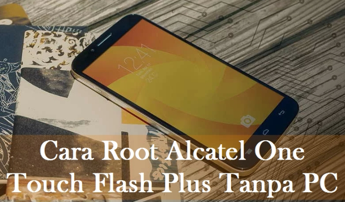 Cara Root Alcatel One Touch Flash Plus Tanpa PC 1