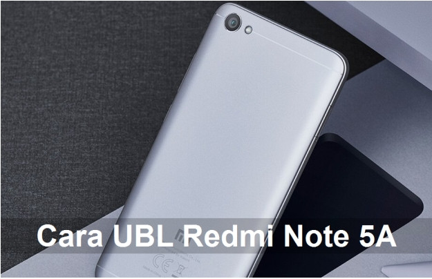 Cara UBL / Unlock Bootloader Xiaomi Redmi Note 5A / Prime