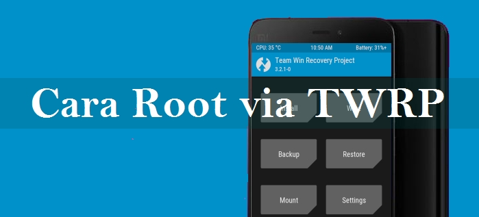 Cara Root dengan Menggunakan TWRP | CaraRoot com