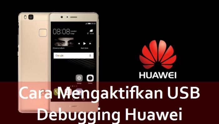 Cara Mengaktifkan USB Debugging HP Huawei