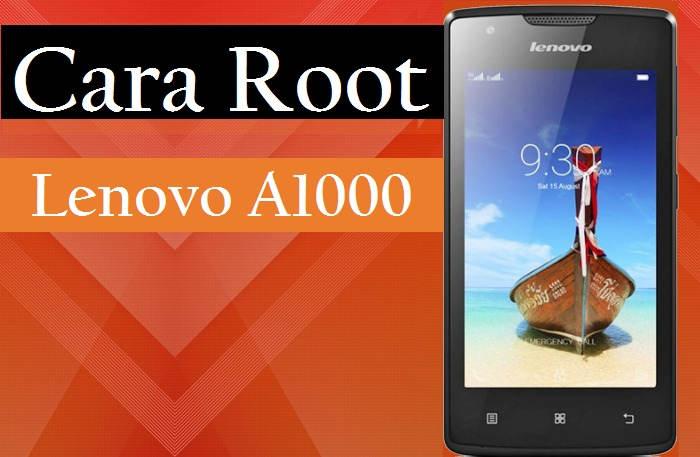 Cara Root Lenovo A1000 Tanpa PC