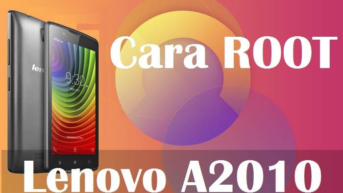 Cara Mudah Root Lenovo A2010 Tanpa PC