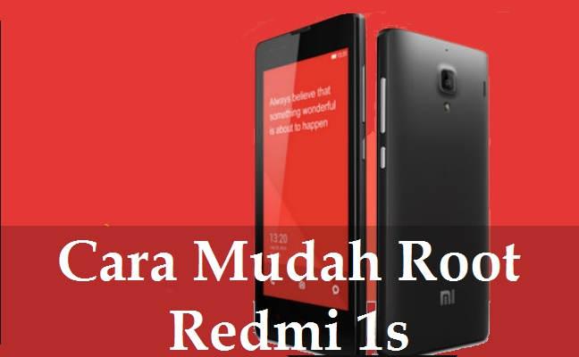 Cara Mudah Root Redmi 1S Tanpa PC