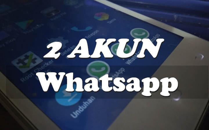Cara Menggunakan 2 Akun Whatsapp Di Android