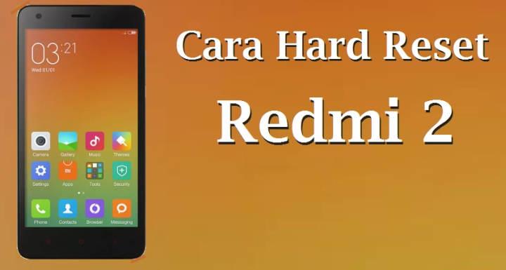Cara Reset / Kembali Ke Pengaturan Awal Xiaomi Redmi 2