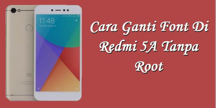 Cara Menambah Font Di Redmi 5A Tanpa Root