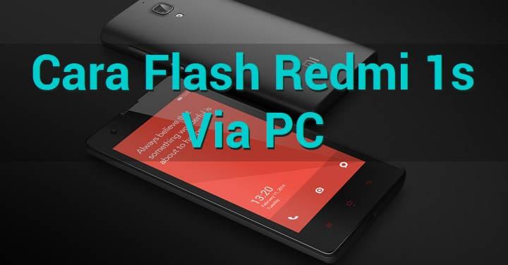 Cara Install Ulang (Flashing) Redmi 1S Dengan PC