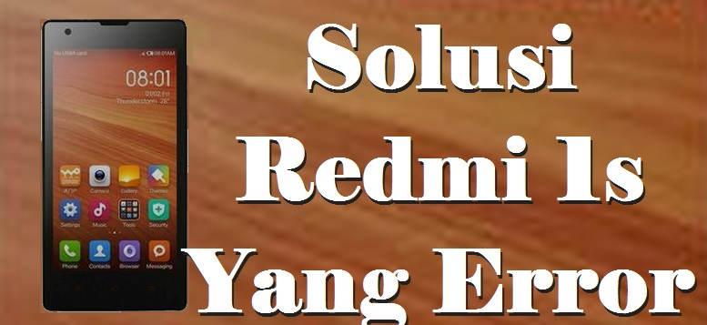 Solusi Redmi 1s Yang Error Dan Bootloop Atau Stuck Di Logo Mi