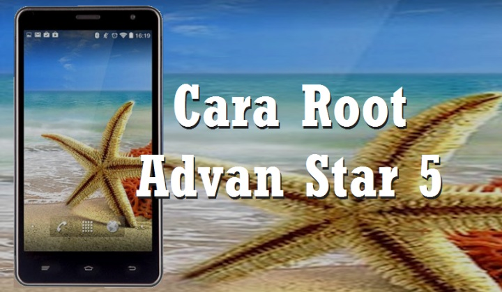 Cara Mudah Root Advan Star 5 Tanpa PC