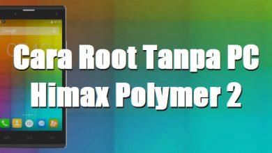 Cara Mendapatkan Akses Root Himax Polymer 2 / 2X Tanpa Menggunakan Komputer 2