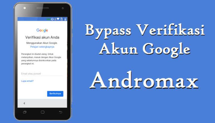 Cara Melewati / Bypass Verifikasi Akun Google (FRP) Andromax
