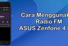 Cara Menggunakan Radio FM di Asus Zenfone 4 Max 5