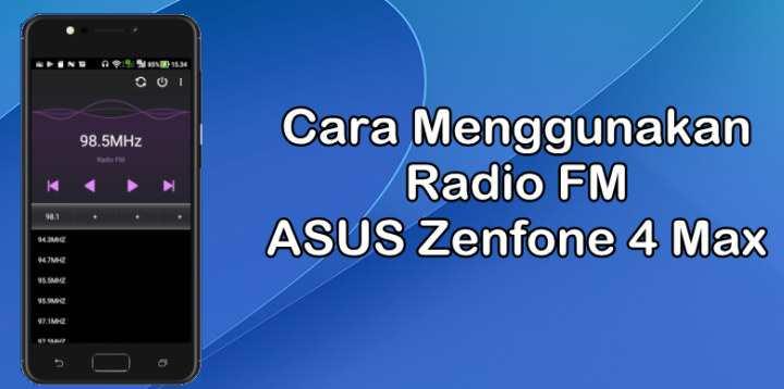 Cara Menggunakan Radio FM Di Asus Zenfone 4 Max