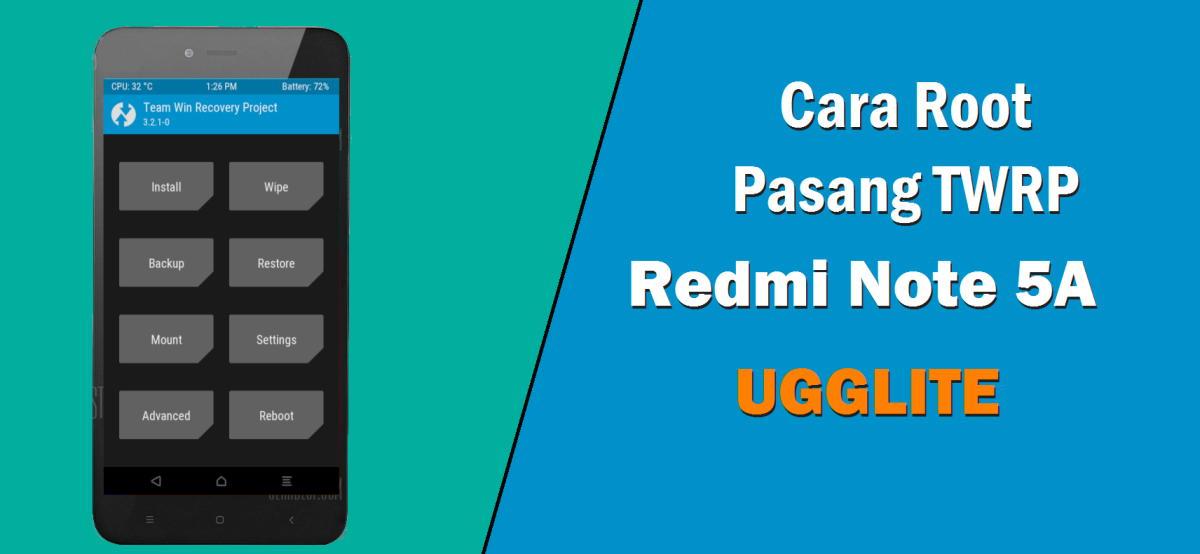 Cara Pasang TWRP serta Root Redmi Note 5A [UGGLITE] MIUI 9 +