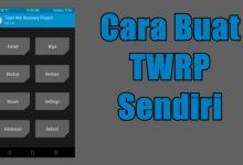Cara Membuat TWRP Recovery Sendiri via Porting Dengan PC 3