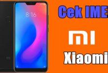 Cara Cek Nomor IMEI Resmi Atau Bukan Di Semua HP Xiaomi 6
