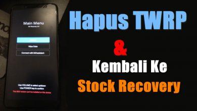 Cara Hapus TWRP Dan Kembali Ke Stock Recovery Bawaan Xiaomi 4