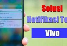 3 Cara Mudah Mengatasi Notifikasi Telat / Tidak Muncul di HP Vivo 8