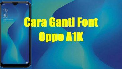 Cara Mengganti / Menambahkan Font Oppo A1K 3