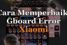 """Gambar Cara Memperbaiki GBoard Xiaomi Yang """"Error"""" 4"""