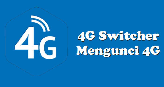4G LTE Switcher Aplikasi Lock 4G